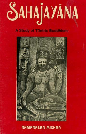 Sahajayana (A Study of Tantric Buddhism) – (An Old and Rare Book)